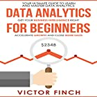 Data Analytics for Beginners: Your Ultimate Guide to Learn and Master Data Analysis Hörbuch von Victor Finch Gesprochen von: John Fehskens