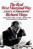 The Real West Marginal Way: A Poet's Autobiography (039330860X) by Hugo, Richard