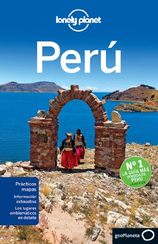 Perú - Volumen 5 (Guías de País Lonely Planet)