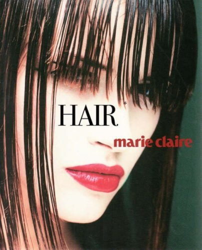 Marie Claire Hair: 0 (Marie Claire Fashion & Beauty)