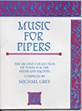 Music for pipers: The second collection of tunes for the Highland bagpipe (1872754015) by Michael Grey
