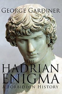 The Hadrian Enigma: A Forbidden History