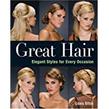 Great Hair: Elegant Styles for Every Occasionby Davis Biton