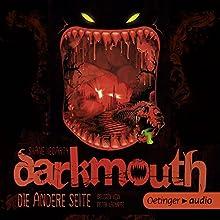Die andere Seite (Darkmouth 2) Hörbuch von Shane Hegarty Gesprochen von: Peter Kaempfe
