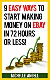 9 Easy Ways to Start Making Money on Ebay in 72 Hours or Less