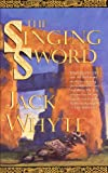 The Singing Sword (The Camulod Chronicles, Book 2) (0765304589) by Jack Whyte