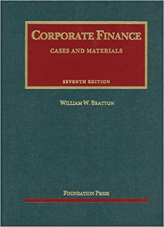 Bratton's Corporate Finance (University Casebook Series) written by William Bratton