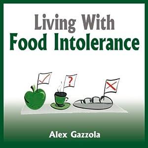 Living with Food Intolerance | [Alex Gazzola]