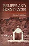 Beliefs and Holy Places: A Spiritual Geography of the Pimería Alta