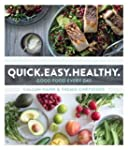 Quick. Easy. Healthy: Good Food Every...
