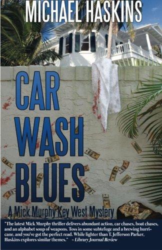 Car Wash Blues: A Mick Murphy Key West Mystery