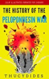 The History Of The Peloponnesian War: Color Illustrated, Formatted for E-Readers (Unabridged Version)