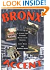 Bronx Accent: A Literary and Pictorial History of the Borough (Rivergate Regionals Collection)