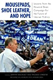 img - for Mousepads, Shoe Leather, and Hope: Lessons from the Howard Dean Campaign for the Future of Internet Politics (Media & Power) (Media and Power) book / textbook / text book