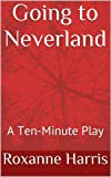 Going to Neverland: A Ten-Minute Play