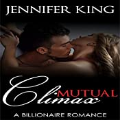 Mutual Climax: A Billionaire Romance, Book 5 | Jennifer King