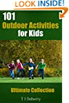 101 Outdoor Activities for Kids: Ulti...
