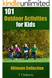 Kids Activities: 101 Outdoor Activities for Kids: Ultimate Collection (Outdoors Activities)