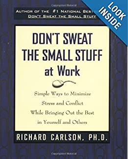 Download Don't Sweat the Small Stuff at Work