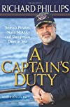 A captain&#39;s duty : Somali pirates, Navy Seals, and my dangerous days at sea