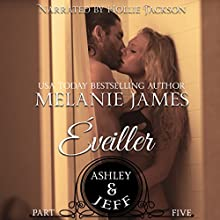 Ashley & Jeff: Éveiller Drive, Book 5 (       UNABRIDGED) by Melanie James Narrated by Hollie Jackson