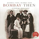 Naresh Fernandes Bombay Then and Mumbai Now