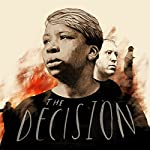 Chapter 3 - The Decision    The Washington Post,Wesley Lowery