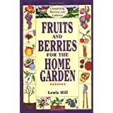 Fruits and Berries for the Home Gardenby Lewis Hill