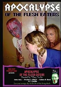 Apocalypse of the Flesh Eaters