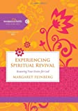 Experiencing Spiritual Revival: Renewing Your Desire for God (Women of Faith Study Guide Series) (1401679137) by Feinberg, Margaret