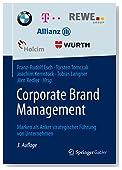 Corporate Brand Management: Marken als Anker strategischer Führung von Unternehmen (German Edition)