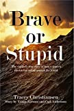 Brave or Stupid (av Tracey Christiansen) [Imported] [Hardcover]
