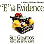 E is for Evidence: A Kinsey Millhone Mystery (       ABRIDGED) by Sue Grafton Narrated by Judy Kaye