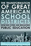 The Transformation of Great American School Districts: How Big Cities Are Reshaping Public Education