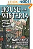 House with Wisteria: Memoirs of Turkey Old and New