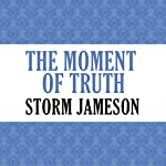 The Moment of Truth | Storm Jameson