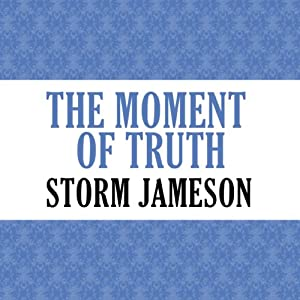 The Moment of Truth | [Storm Jameson]