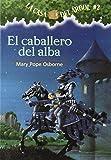 El Caballero Del Alba (La Casa Del Arbol / Magic Tree House)