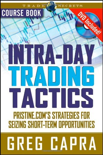 Intra-Day Trading Tactics: Pristine.com's Stategies for Seizing Short-Term Opportunities (Wiley Trading)