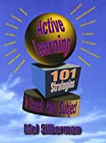 Active Learning: 101 Strategies to Teach Any Subject