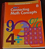 img - for Connecting Math Concepts, 2003 Edition, Level B Presentation Book 1 (Direct Instruction) book / textbook / text book