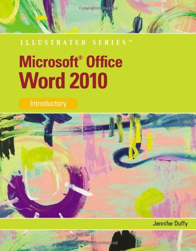 Microsoft Word 2010: Illustrated Introductory (Illustrated (Course Technology))
