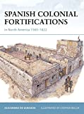 Spanish Colonial Fortifications in North America 1565-1822 (Fortress)