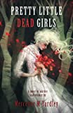img - for Pretty Little Dead Girls: A Novel of Murder and Whimsy book / textbook / text book