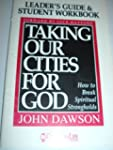 Taking Our Cities for God - How to Br...