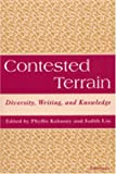 img - for Contested Terrain: Diversity, Writing, and Knowledge book / textbook / text book
