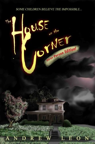 The House on the Corner: First Person Edition (The Tower on the Hill Book 1)