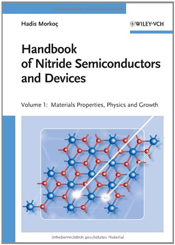 Handbook Of Nitride Semiconductors And Devices, Materials Properties, Physics And Growth (Volume 1)