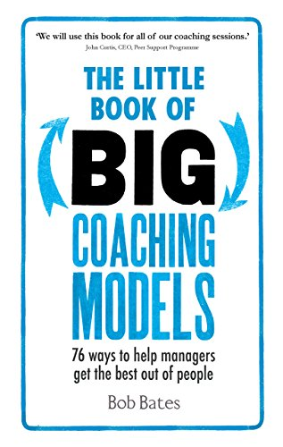The Little Book of Big Coaching Models: 83 ways to help managers get the best out of people (Little Models compare prices)