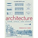 Architecture: Form, Space, and Order ~ Francis D.K. Ching